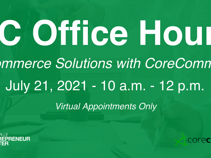 OFFICE HOURS: E-Commerce Solutions w/ CoreCommerce